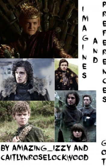 Game Of Thrones: Preferences and Imagines
