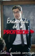 Enamorada de mi profesor by meowDin
