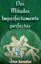 Percabeth: Dos mitades imperfectamente perfectas by Noctarly