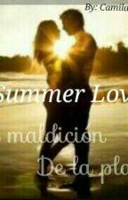 Summer Love - La maldición de la playa by CamilaGonzalezGaytan