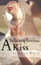 A Schizophrenic Kiss (A Villain's Fairy Tale) by shannonlwhite