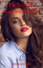 Hello, I'm Kaylee Jenner by emmalily45