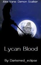 Lycan Blood (Alex Vane: Demon Stalker #1) by Darkened_eclipse