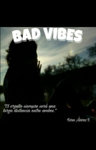 Bad Vibes. #wattys2016 EDITANDO