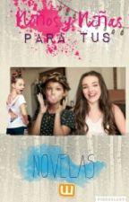 Niñ@s Para Tus Novelas | Wattpad by ItsCarolChavez