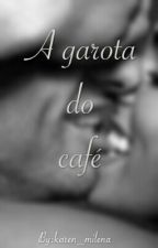 A garota do café by karen_milena
