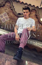 ~Daniel Skye Imagines~ by skyehardthings
