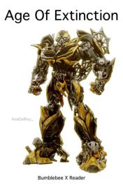 Age Of Extinction (Bumblebee X Reader) by AnaDelRey_