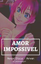 Amor Doce - Amor Impossível by MyDarkJimin