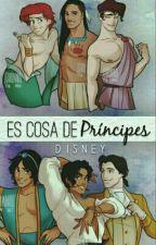 Es Cosa De Principes [Disney/yaoi] by Heisabeth
