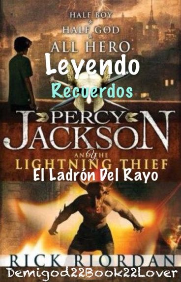 Leyendo Recuerdos: Percy Jackson El ladrón del rayo.
