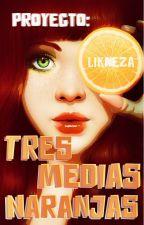 Proyecto: Tres Medias Naranjas by Likneza
