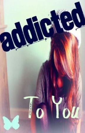 Addicted To You by iDreamBigTyme