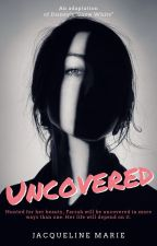 uncovered. by jacqsta