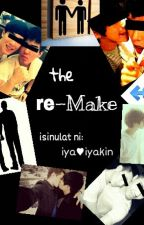 the re-Make by iya-iyakin