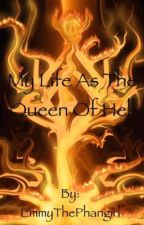 My Life as the Queen of Hell by EmmyThePhangirl