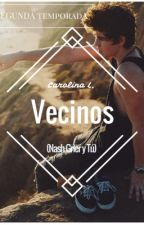 Vecinos (Nash Grier y tú) II° Temporada by nothingwithoutlove