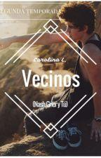 Vecinos (Nash Grier y tú) II° Temporada by nothingwithoutlove