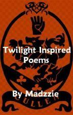 Twilight Inspired Poems by Madzzie