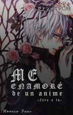 me enamore de un anime (zero y tu) by MonserratBarajas3