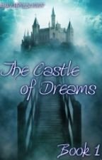The Castle of Dreams by ALWAYS13LWWY