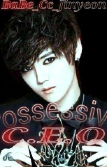 Possessive Ceo - BaBe_Cc_Jinyeon - Wattpad