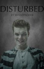 Disturbed by whatpad084
