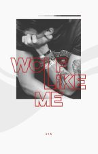 Wolf Like Me | C.H. AU by soundthealarm