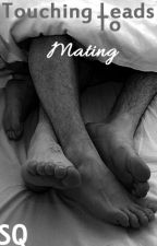 Touching Leads To Mating by SaskiaQueen