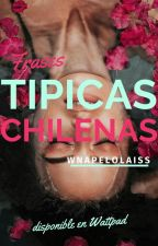 Frases Tipicas CHILENAS Po' ⓒ by Natachita123