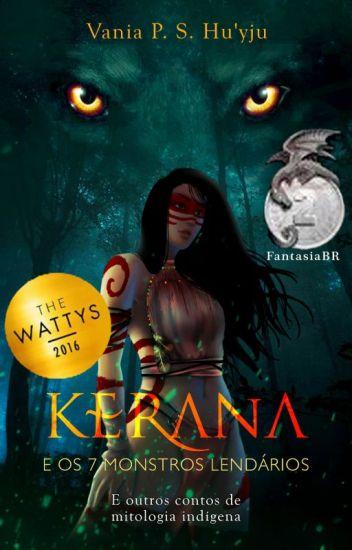 Kerana e os 7 monstros lendários #Wattys2016