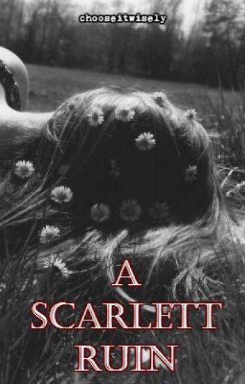 A Scarlett Ruin
