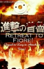 Retreat To Fiore (Sequel To Lucy In Attack On Titan)  by xXBadAngelXx
