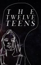 The Twelve Teens by introverted_mess
