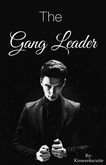 The Gang Leader ( Andy Biersack )