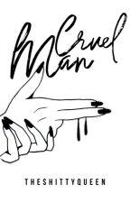[5] Cruel Man by Ancezellalis