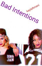 Bad intentions (norminah) by kaylaftmani