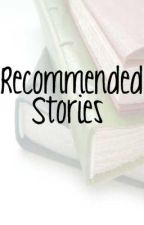 Recommended Stories On Wattpad by DaysinHollywood