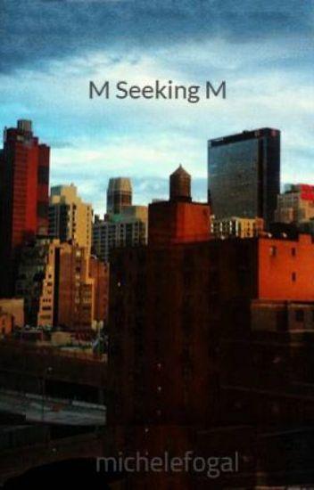 M Seeking M