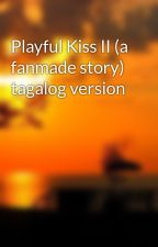 Playful Kiss II (a fanmade story) tagalog version by graecess13