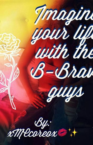 Imagine your life with the B-Brave Guys