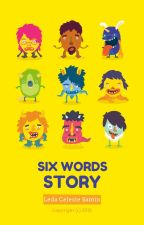 Six Word Story by poniesandthorns