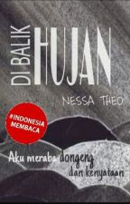 di Balik Hujan (1/3 Trilogi Memendam Rasa) by Nessa_Theo