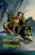 Mia Per Sempre by VincenzaMariaTilotta