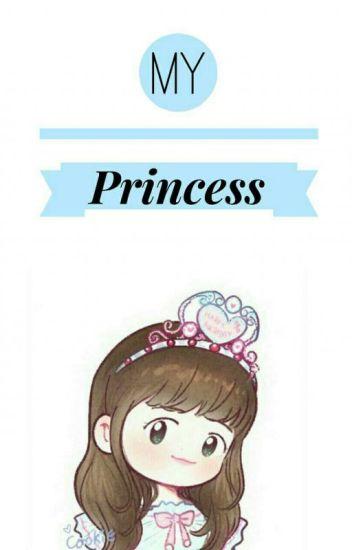 My Princess.