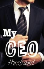 My CEO Husband [COMPLETED] by FastAsleep