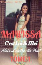 MARISSA : C'est Lui & Moi , Mais L'autre Me Veut by Congolaise__243
