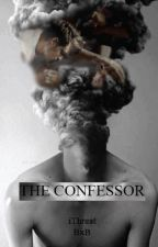 The Confessor [bxb]  by iThreat