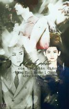 [Phần I][Longfic][HunHan-ChanBaek] Hạnh phúc của vai phản diện by HoangTieuMieu_HH