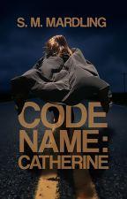 Code Name : Catherine by mardling